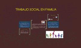 TRABAJO SOCIAL EN FAMILIA