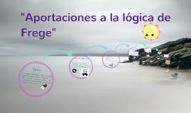 """Copy of """"Aportaciones a la lógica de Frege"""""""