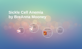 Copy of Sickle Cell Anemia
