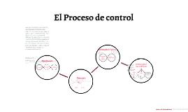 Copy of El proceso de control