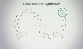 Hoax? Scam? or Legitimate?