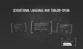 Copy of Copy of SENSATIONAL LANGUAGE AND TABLOIDESE