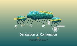 Denotation// Connotation// Tone