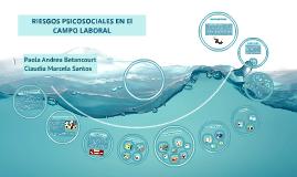 Copy of RIESGOS PSICOSOCIALES EN El CAMPO LABORAL