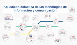 Aplicación didáctica de las tecnologías de información y com