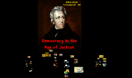 Democracy in the Age of Jackson 1824-1840