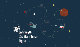 Justifying the Sacrifice of Human Rights