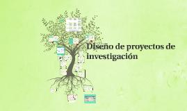 Copy of Diseño de proyectos de investigación