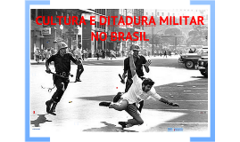 Copy of Ditadura Militar no Brasil