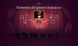 Copy of Elementos del género dramático