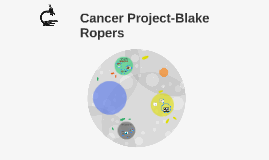 Cancer Project-Blake Ropers