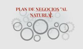 """PLAN DE NEGOCIOS """"AL NATURLA""""."""