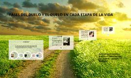 Copy of FASES DEL DUELO Y EL DUELO EN CADA ETAPA DE LA VIDA