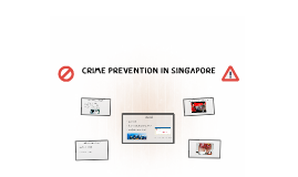Crime Prevention in Singapore