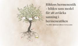 Copy of Bildens hermeneutik - bilden som medel för att avtäcka sanni