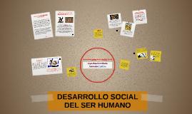 DESARROLLO SOCIAL DEL SER HUMANO