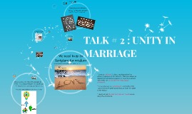 Copy of TALK # 2 : UNITY IN MARRIAGE