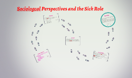 Sociologcal Perspectives and the Sick Role