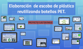 Copy of Elaboracion  de escoba de plástico reutilizando botellas PET