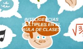 INTELIGENCIAS MULTIPLES EN EL AULA DE CLASES