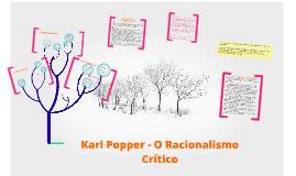 Copy of Karl Popper - O Racionalismo Crítico