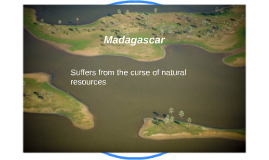 Madagascar a land with so much ,