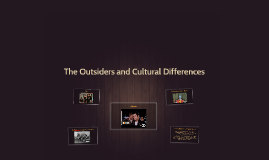 The Outsiders and Cultural Differences
