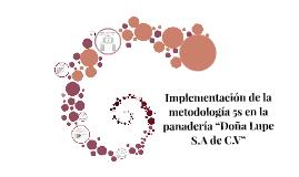 """Copy of Implementación de la metodología 5s en la panadería """"Doña Lu"""