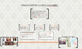 Copy of DISOLUCIÓN DE LA GRAN COLOMBIA