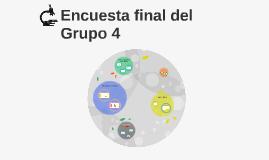 Encuesta final del grupo 4