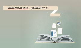 BIBLIOGRAFIA - JORGE REY - REPRESENTANTE A LA CAMARA