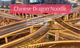 Chinese Dragon Noodle