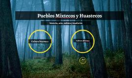 Pueblos Mixtecos y Huastecos