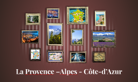 La Provence –Alpes Côte-d'Azur
