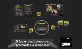 El Ego, un obstáculo para un proceso de duelo funcional