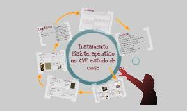 Tratamento Fisioterapêutico no AVE: Estudo de Caso