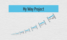 My Way Project