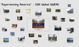"""Experiencing America"" - 2012 Global UGRAD"