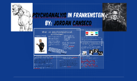 Psychoanalyis IN Frankenstein