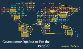 Governments Against or For the People?