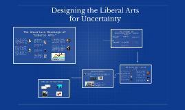Designing the Liberal Arts for Uncertainty