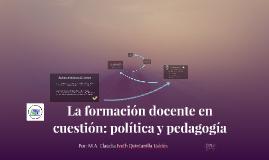 La formación docente en cuestión: política y pedagogía
