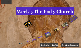 Week 4 and 5 The Early Church (3rd Century, Part A)