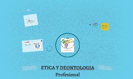 Copy of Etica y deontologia profesional