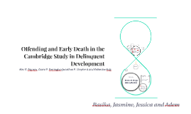 Copy of Offending and Early Death in the Cambridge Study of Deliquen