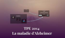 TPE 2014 ; La maladie d'Alzheimer