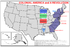 COLONIAL AMERICA and A REVOLUTION