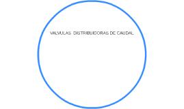 VALVULAS  DISTRIBUIDORAS DE CAUDAL