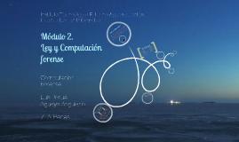 Módulo 2. Ley y Computación Forense