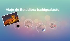 Viaje de Estudios: Ischigualasto